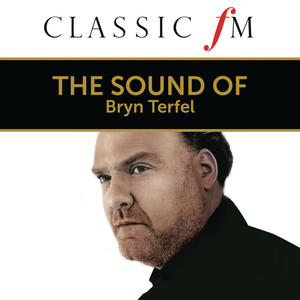 The Sound of Bryn Terfel (By Classic FM)