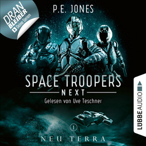 Neu Terra - Space Troopers Next, Folge 1 (Ungekürzt) Hörbuch kostenlos