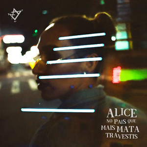 Alice no País Que Mais Mata Travestis
