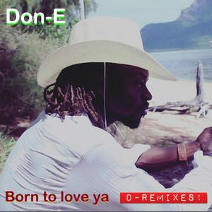 Born to Love Ya (D-Remixes)