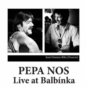 Pepa Nos - Live At Balbínka
