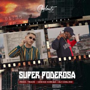 Superpoderosa by Kabliz, Yemil, Dj Chelino