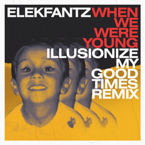 When We Were Young (Illusionize My Good Times Remix)