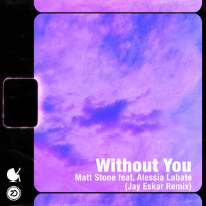 Without You (feat. Alessia Labate) [Jay Eskar Remix]