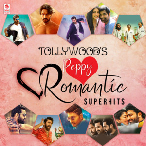 Tollywood's Peppy Romantic Superhits