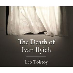 The Death of Ivan Ilyich (Unabridged)