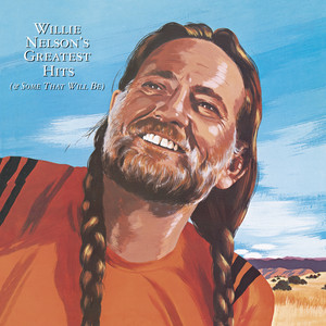 Greatest Hits  - Willie Nelson