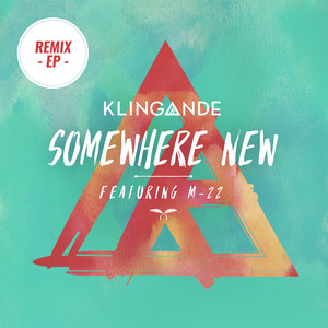 Somewhere New (feat. M-22) [Remixes Pt. 2]