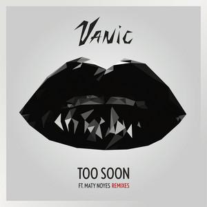 Too Soon (Remixes) (feat. Maty Noyes)