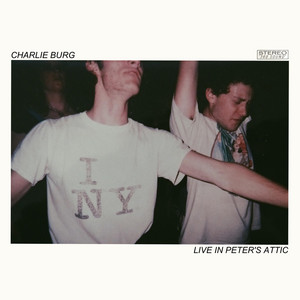 Live in Peter's Attic - Charlie Burg