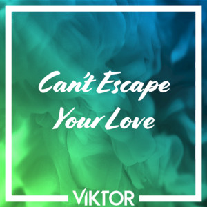 Can't Escape Your Love