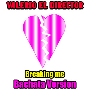 Breaking Me (Bachata Version)