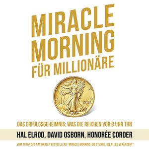 Miracle Morning für Millionäre (Ungekürzt) Audiobook