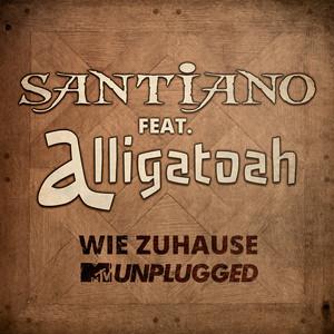 Wie Zuhause (feat. Alligatoah) - MTV Unplugged / Single Edit by Santiano, Alligatoah