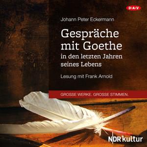 Gespräche mit Goethe in den letzten Jahren seines Lebens (Lesung) Audiobook