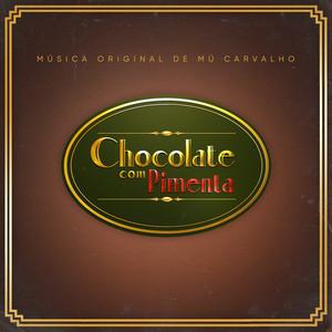 Chocolate Com Pimenta - Música Original de Mú Carvalho