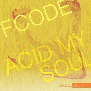 Acid My Soul - Original Mix by Fcode
