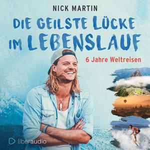 Die geilste Lücke im Lebenslauf (6 Jahre Weltreisen) Audiobook