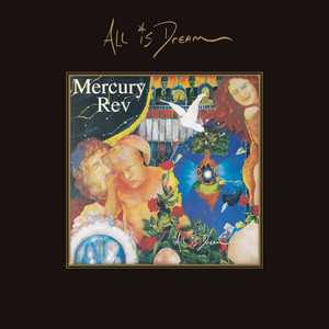 Mercury Rev  All Is Dream :Replay