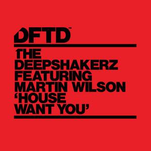 The Deepshakerz ft Martin Wilson – House Want You (Studio Acapella)