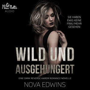 Wild und ausgehungert Audiobook