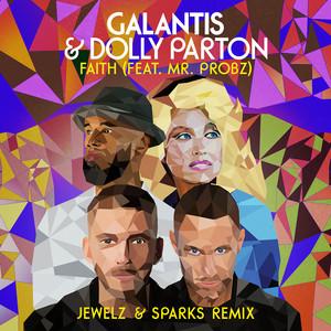 Faith (with Dolly Parton) [feat. Mr. Probz] [Jewelz & Sparks Remix]