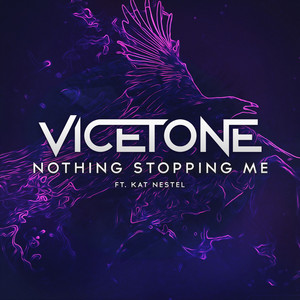 Nothing Stopping Me by Vicetone, Kat Nestel
