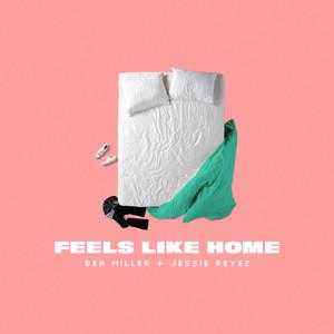 FEELS LIKE HOME - Bea Miller