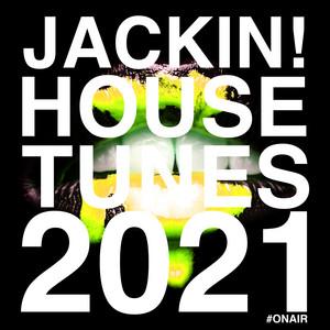 Jackin! House Tunes 2021