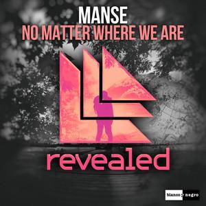 No Matter Where We Are