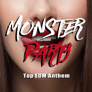 MONSTER PARTY ~Top EDM Anthem~