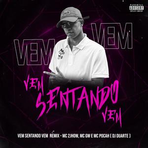 Vem sentando Vem ( Remix )