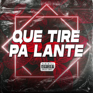 Que Tire Pa Lante (Remix)