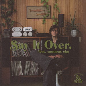 say it over (feat. Cautious Clay)