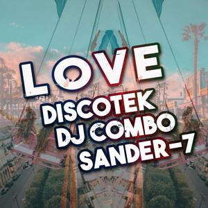 Love - Short Edit by Discotek, DJ Combo, Sander-7