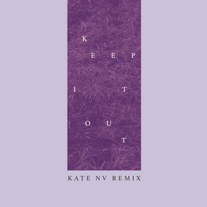 Keep It Out (Kate NV Remix)