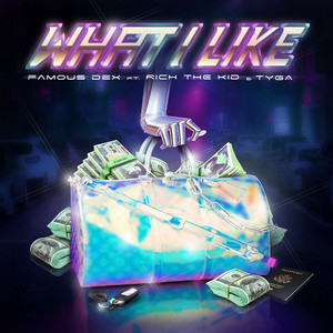 What I Like (feat. Rich The Kid & Tyga) cover art