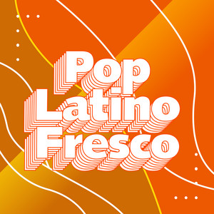 Pop Latino Fresco