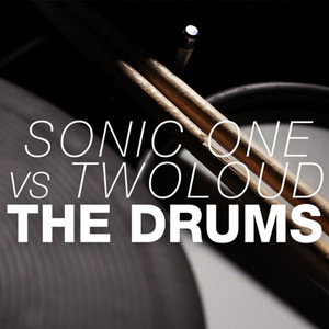 The Drums (Sonic One vs. twoloud) - Single