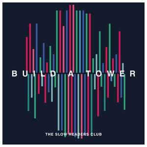 The Slow Readers Club  Build A Tower :Replay