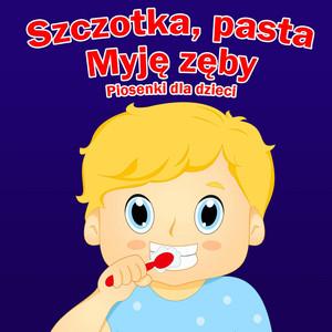 Szczotka, Pasta - Myję Zęby - Piosenki Dla Dziec... cover art