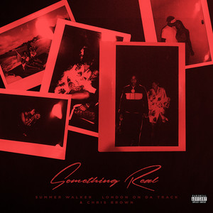 Something Real (with London On Da Track & Chris Brown)