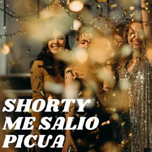 Shorty Me Salio Picua