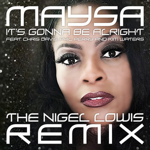 It's Gonna Be Alright (The Nigel Lowis Remix) cover art