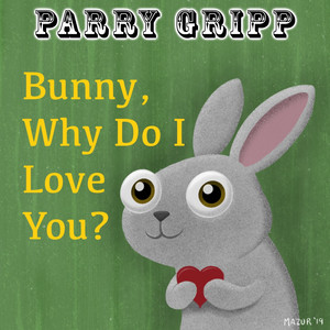 Bunny, Why Do I Love You?