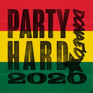 Party Hard 2020 by Donae'o