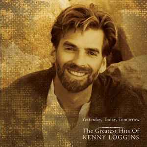 Yesterday, Today, Tomorrow: The Greatest Hits of Kenny Loggins album