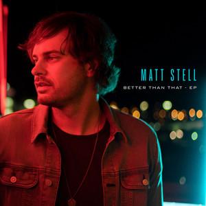 Better Than That by Matt Stell
