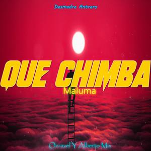 Que Chimba (Desmadre Antrero) [feat. Ocravel]