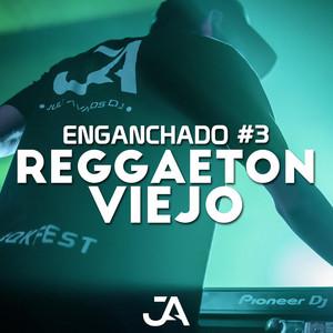 Enganchado 3. Reggaetón Viejo